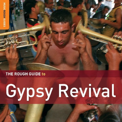 Rough Guide To Gypsy Revival Rough Guide To Gypsy Revival 2 CD Set
