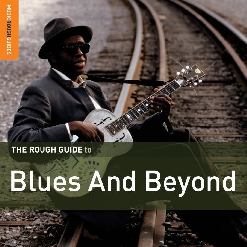 Rough Guide To Blues & Beyond Rough Guide To Blues & Beyond 2 CD Set