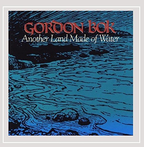 Gordon Bok Another Land Made Of Water