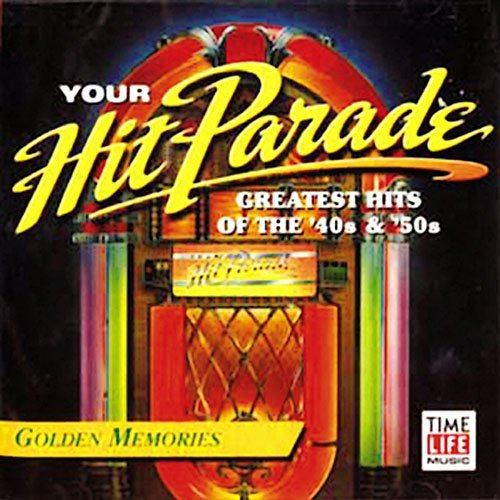 Your Hit Parade Golden Memories Your Hit Parade Golden Memories