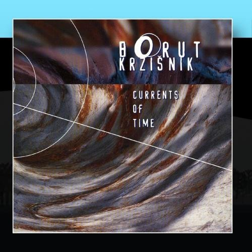 Borut Krzisnik Currents Of Time