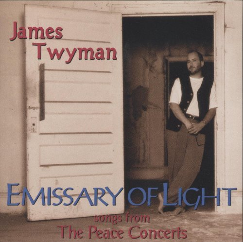 James Twyman Emissary Of Light Songs From