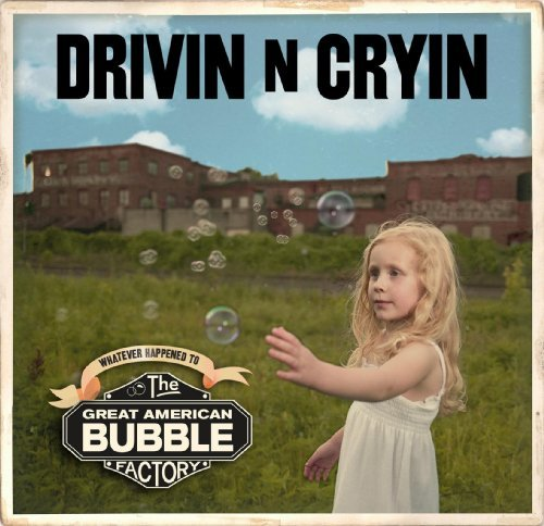 Drivin' N Cryin Great American Bubble Factory