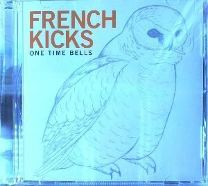 French Kicks One Time Bells [+1 Bonus Tracks]