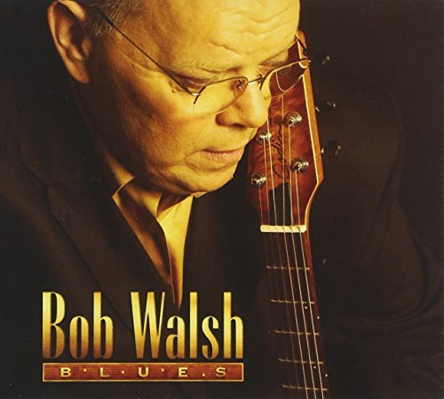 Bob Walsh Bob Walsh Blues