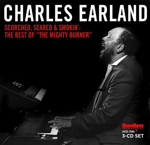 Charles Earland Scorched Seared & Smokin' The 3 CD