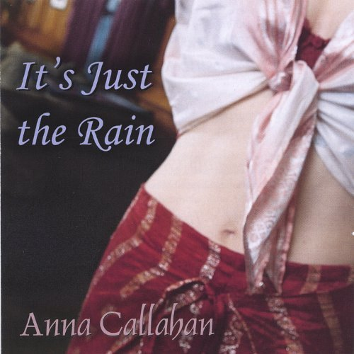 Callahan Anna Its Just The Rain