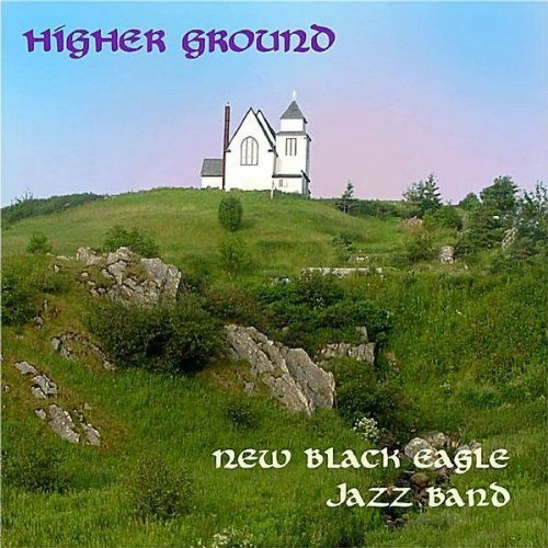 New Black Eagle Jazz Band Higher Ground