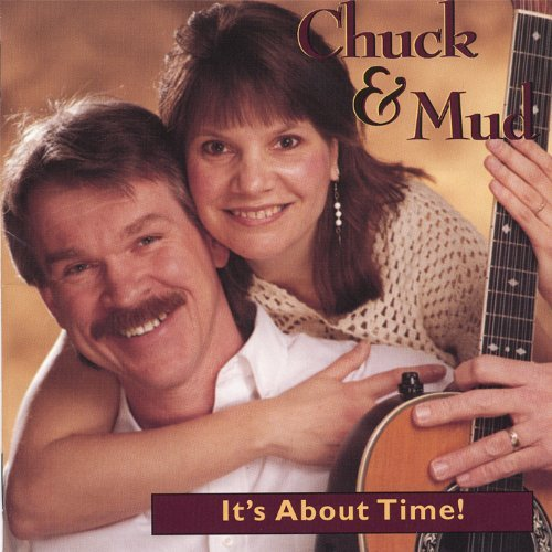 Chuck & Mud It's About Time!