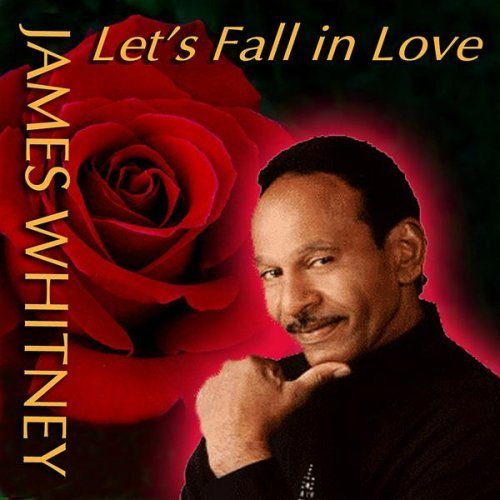James Whitney Let's Fall In Love