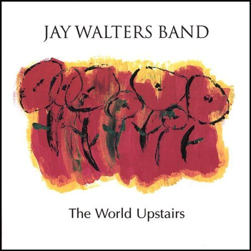 Jay Walters World Upstairs