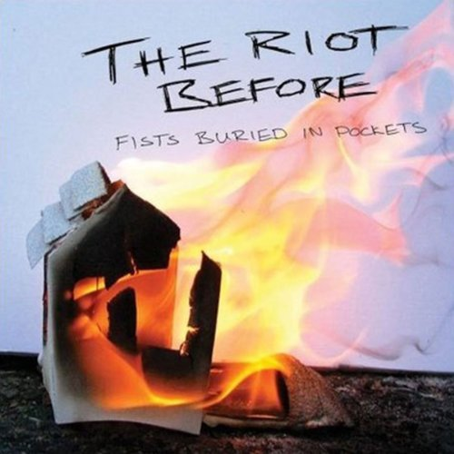 Riot Before Fists Burried In Pockets