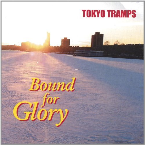 Tokyo Tramps Bound For Glory