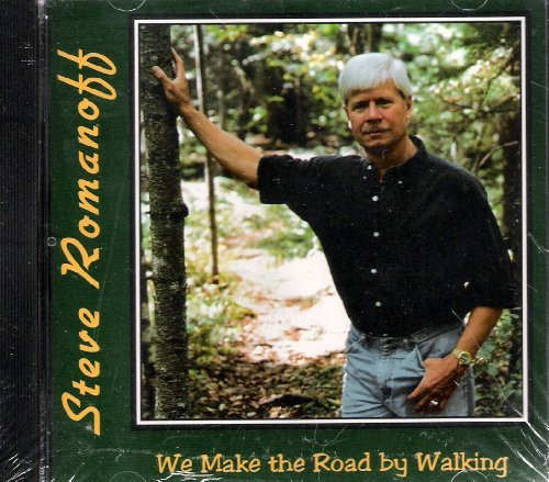 Steve Romanoff We Make The Road By Walking