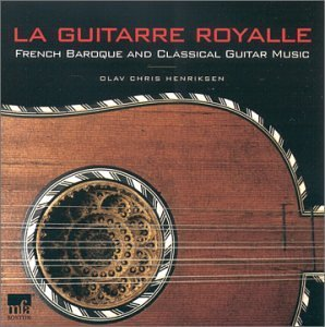 La Guitarre Royalle French Baroque & Classical La Guitarre Royalle French Baroque & Classical