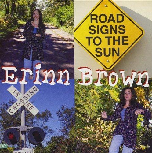 Erinn Brown Road Signs To The Sun