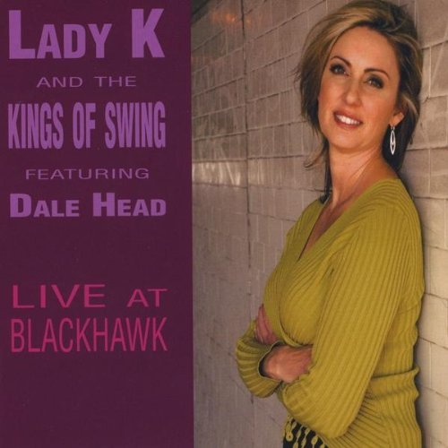 Lady K & The Kings Of Swing Live At Blackhawk