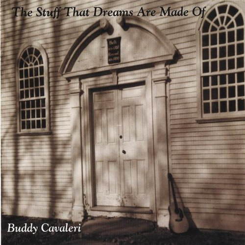Buddy Cavaleri Stuff That Dreams Are Made Of