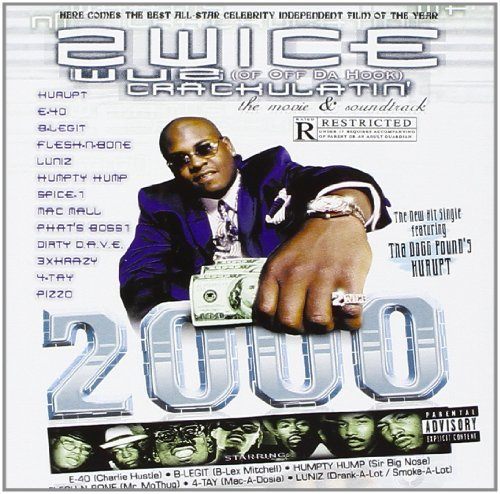 Twice Off Da Hook Wuz Crackulatin 2000 Explicit Version Feat. Kurupt E 40 Mac Mall