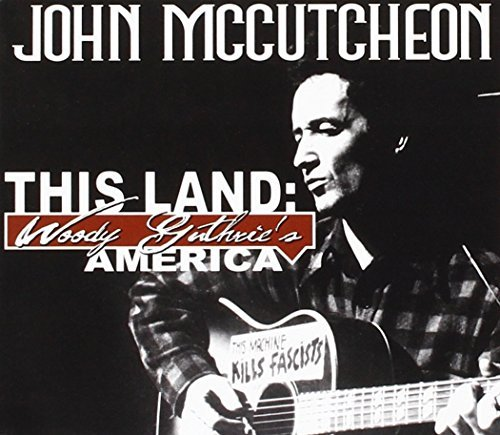 Mccutcheon John This Land Woody Guthrie's America