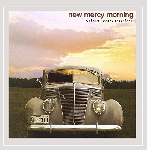 New Mercy Morning Welcome Weary Travelers Local