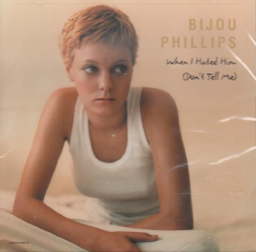 Bijou Phillips When I Hated Him (don't Tell M