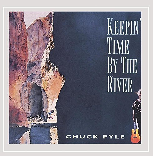 Chuck Pyle Keepin' Time By The River