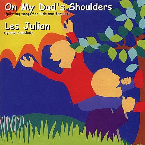 Les Julian On My Dads Shoulders