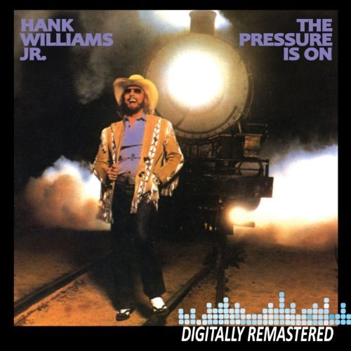 Hank Jr. Williams Pressure Is On Remastered