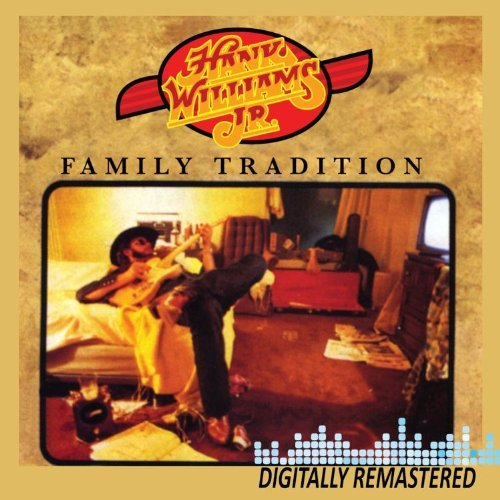 Hank Jr. Williams Family Tradition Remastered