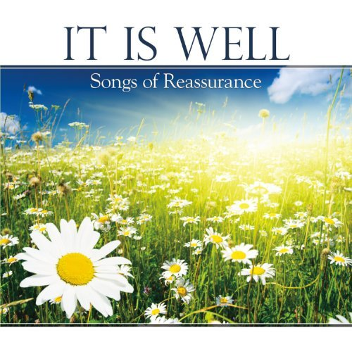 It Is Well Songs Of Reassurance
