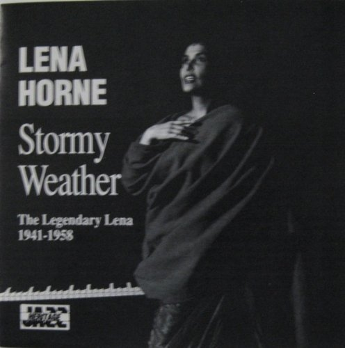Lena Horne Stormy Weather The Legendary Lena 1941 1958