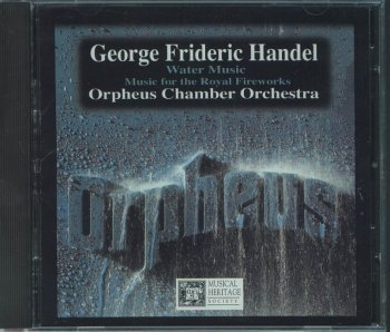 G.F. Handel Water Music (complete); Royal Fireworks Mu Orpheus Chamber Orchestra