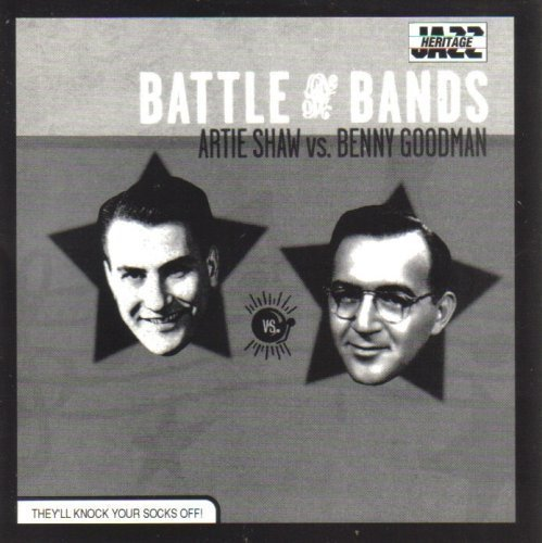 Shaw Goodman Battle Of The Bands Artie Shaw Vs. Benny Goodman