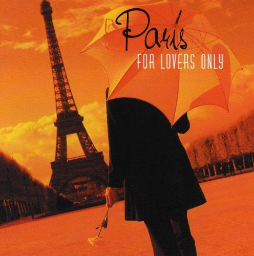 Paris For Lovers Only Paris For Lovers Only