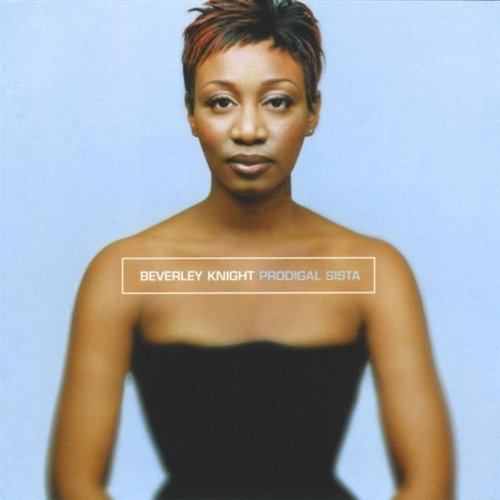 Beverley Knight Prodigal Sista