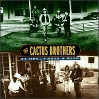 Cactus Brothers 24 Hrs 7 Days A Week