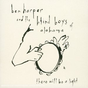 Ben & The Blind Boys Harper There Will Be A Light Import Eu