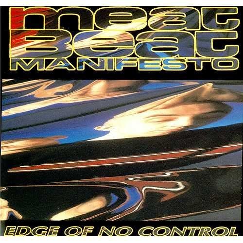 Meat Beat Manifesto Edge Of No Control