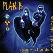 Plan B Cyber Chords & Sushi Stories