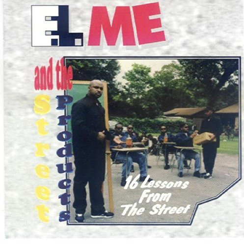 E.L. Me & Street Products 16 Lessons From The Street