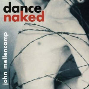 John Mellencamp Dance Naked (clean Cover)