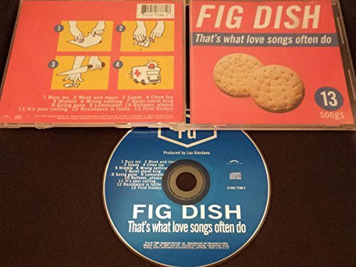 Fig Dish That's What Love Songs Often D