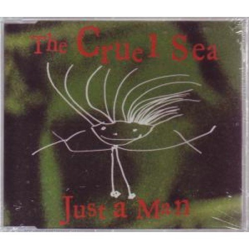 Cruel Sea Just A Man