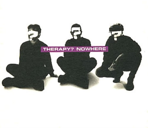 Therapy (rock Group) Nowhere