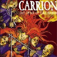 Carrion Crime Of Idle Hands
