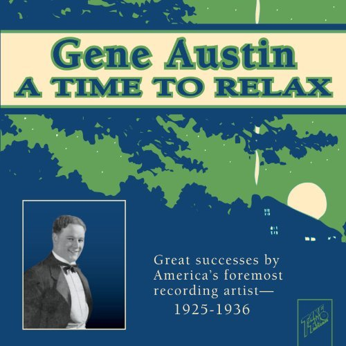 Gene Austin Time To Relax 1925 36