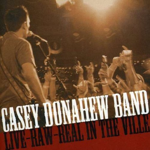 Casey Donahew Band Live Raw Real In The Ville