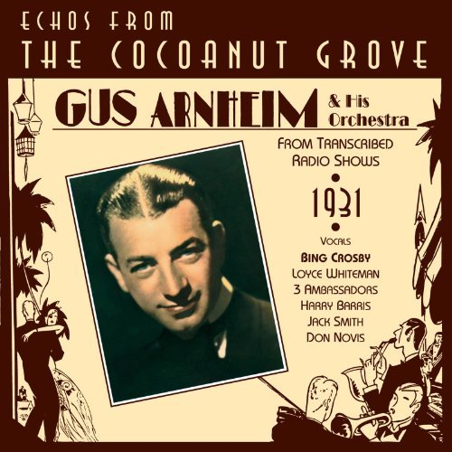 Gus Arnheim Echoes From The Cocoanut Grove
