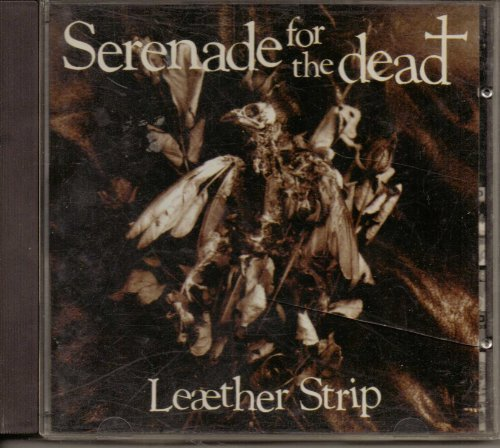 Leaether Strip Serenade For The Dead
